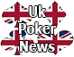 UK Poker News